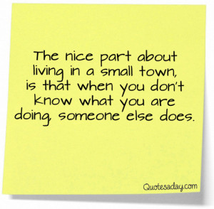 http://quotespictures.com/the-nice-part-about-living-in-a-small-town ...