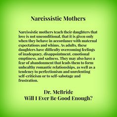 Narcissistic mothers teach their daughters that love is not ...