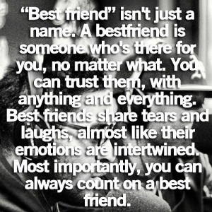 best friend is not just a name a best friend is someone who s there ...
