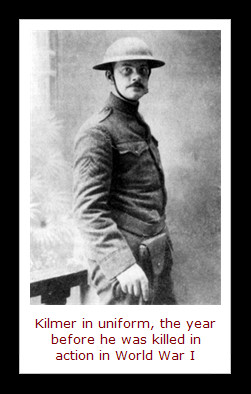 When America entered World War I in 1917, Kilmer enlisted. On July 20 ...