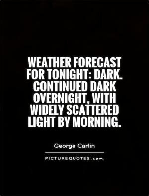 Weather forecast for tonight: dark. Continued dark overnight, with ...