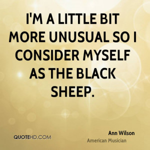 little bit more unusual so I consider myself as the black sheep.
