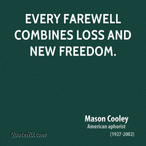 Every farewell combines loss and new freedom.