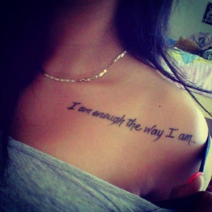 am enough the way I am Tattoo Quotes for Girls