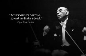 igor stravinsky great artists steal