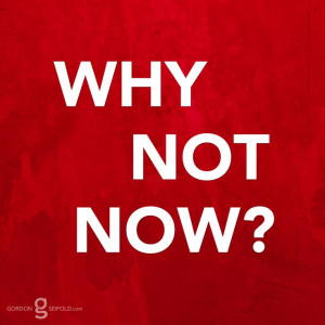 Why not #now? #Quote