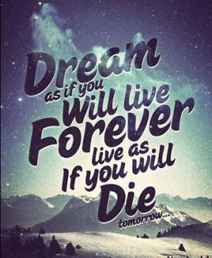 Dream big, live big.