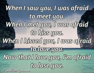 Afraid to Lose You Quotes