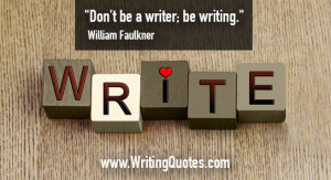 ... Writing » William Faulkner Quotes - Be Writing - Faulkner Quotes On