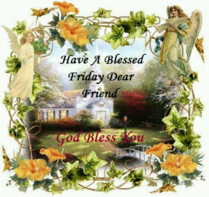 Have a blessed Friday....