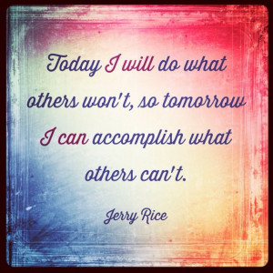 ... Jerry Rice  Fitness quote, motivation, inspiration, fitspo