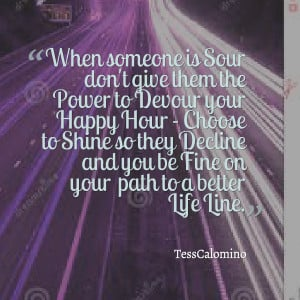 Quotes Picture: when someone is sour don't give them the power to ...