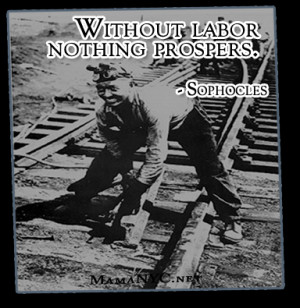 Labor Day Without Labor Sophacles Quote