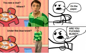blues clues, cereal guy, funny, meme, quote, text