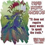 Native Americans, like Chief Joseph of the Nez Perce tribe, have a way ...