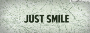 Just smile Profile Facebook Covers