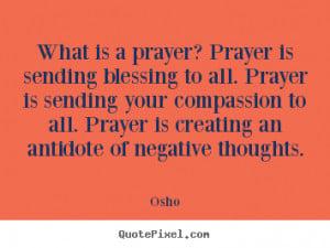 What is a prayer? Prayer is sending blessing to all. Prayer is sending ...