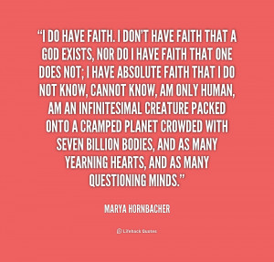 quote-Marya-Hornbacher-i-do-have-faith-i-dont-have-222087.png