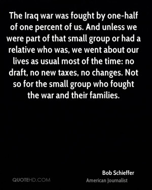 The Iraq war was fought by one-half of one percent of us. And unless ...