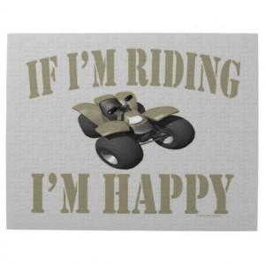 ATV Sport Funny Four Wheeler If Im Riding Im Happy Jigsaw Puzzles