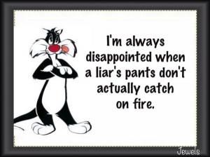 Liar, Liar Pants on Fire