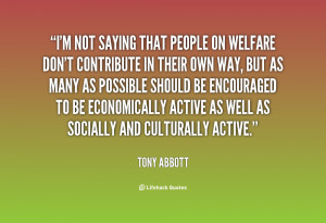 quote-Tony-Abbott-im-not-saying-that-people-on-welfare-147971.png