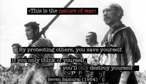 Quote from Seven Samurai (1954) — «This is the nature of war: By ...