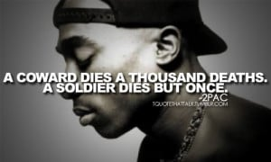 2pac tupac coward death quotes