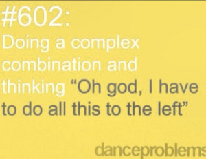 Dance problems - So true, I used to think this all the time. Now my ...
