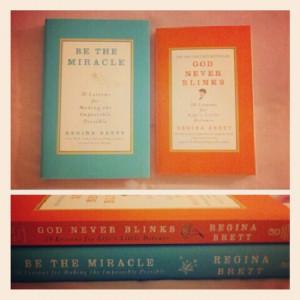 God Never Blinks. Be The Miracle. Author: Regina Brett