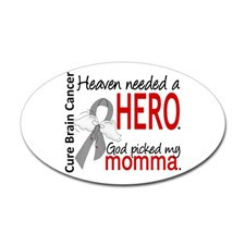 Brain Cancer Heaven Needed Hero 1.1 Sticker (Oval) for
