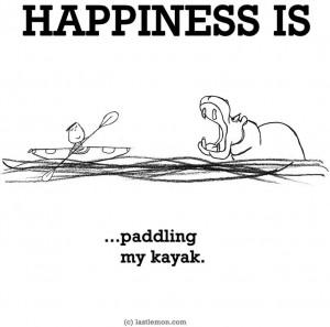 Happiness is...paddling my kayak