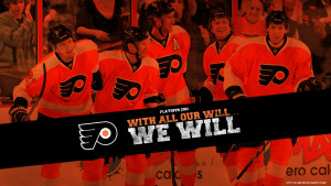 2011 philadelphia flyers playoff wallpaper with all of our will we ...