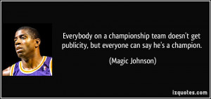 Everybody on a championship team doesn't get publicity, but everyone ...