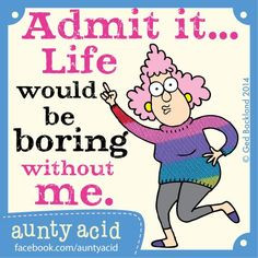 ... crazy' one in your friend group or family #AuntyAcid #CrazyMe #Quotes