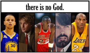 There Is No God - Ben Affleck - Steph Curry - Owen Wilson - Michael ...