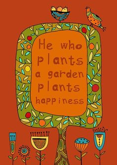 ... plants happiness! Design by Gayana Danilova #Gardening quotes