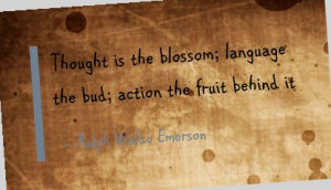 Thought Is the Blossom language the bad Action the fruit behind It