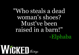 Wicked The Musical Elphaba Quotes