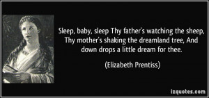 Sleep, baby, sleep Thy father's watching the sheep, Thy mother's ...