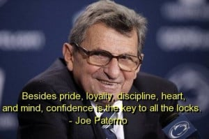 Joe paterno, quotes, sayings, confidence, meaning, value