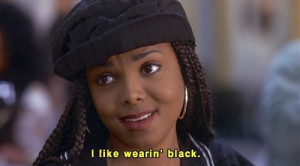 like wearin' black. Poetic Justice quotes
