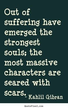 ... strongest souls;.. Kahlil Gibran #strength #inspiration #quotes More