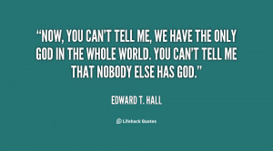 quote-Edward-T.-Hall-now-you-cant-tell-me-we-have-17468.png