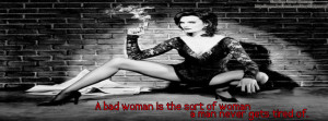 bad woman is the sort of woman a man never gets tired of, Quote ...
