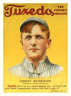1910 Christy Mathewson Tuxedo Tobacco Ad (variation) Famous pitcher of ...