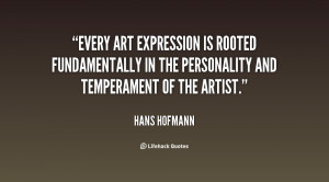 Every art expression is rooted fundamentally in the personality and ...