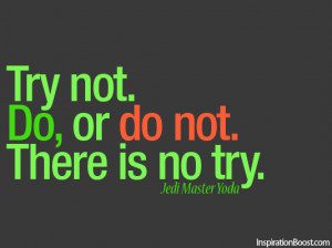 ... Master Yoda Do or do not, Quotes, Inspirational Quotes, Action Quotes