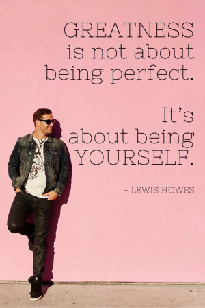 It's about being yourself.