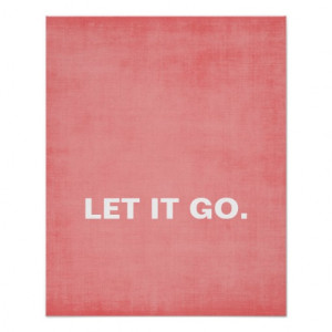 Let It Go Quote, custom coral background Print